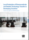 Local Production of Pharmaceuticals and Related Technology Transfer in Developing Countries