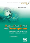 Global Value Chains and Development: Investment and Value Added Trade in the Global Economy