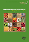 Mexico's agriculture development: Perspectives and outlook