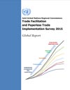 Global Report on the Joint UNRC Trade Facilitation and Paperless Trade Survey 2015