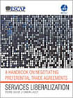 A Handbook on Negotiating Preferential Trade Agreements: Services