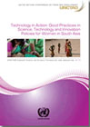 Technology in Action: Good Practices in Science, Technology and Innovation Policies for Women in South Asia