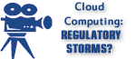 Cloud computing: Regulatory storms?