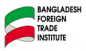 BANGLADESH - Bangladesh Foreign Trade Institute (BFTI)